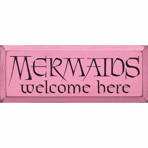 Beach & Lake Sign...Mermaids Welcome Here