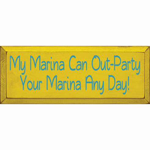 Beach & Lake Sign...My Marina Can Out-Party Your Marina Any Day