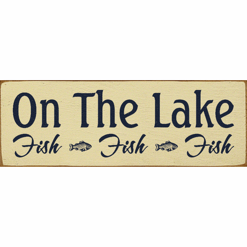 Beach & Lake Sign...On The Lake - Fish - Fish - Fish (Small)