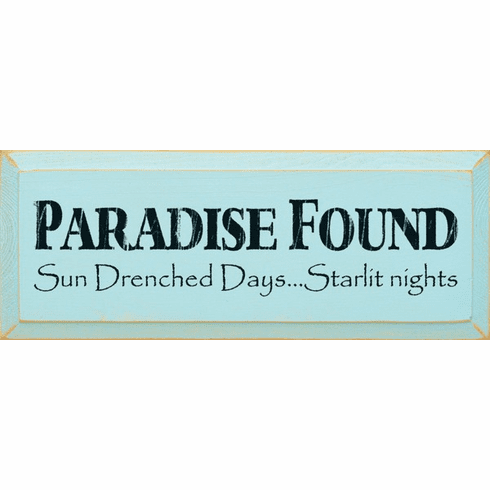 Beach & Lake Sign...Paradise Found Sun Drenched Days And Starlit Nights (Small)