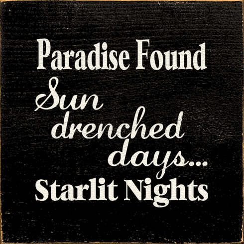 Beach & Lake Sign...Paradise Found Sun Drenched Days And Starlit Nights (Tile)