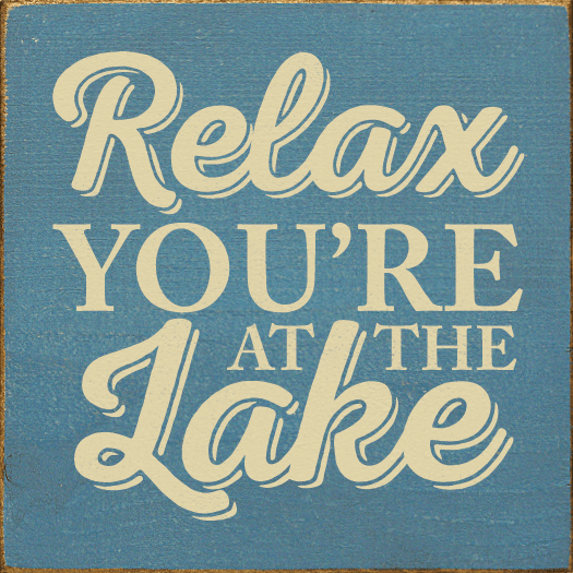 Beach & Lake Sign...Relax You're At The Lake