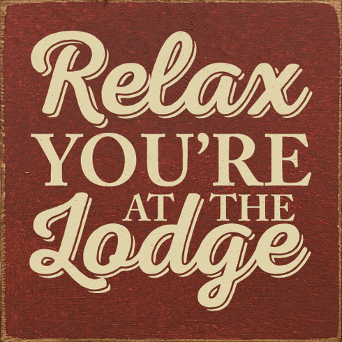 Beach & Lake Sign...Relax You're At The Lodge
