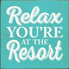 Beach & Lake Sign...Relax You're At The Resort