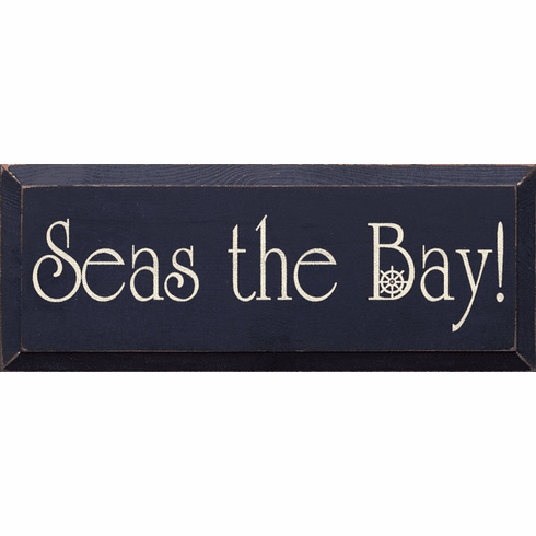 Beach & Lake Sign...Seas The Bay (Nautical)