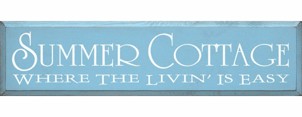 Beach & Lake Sign...Summer Cottage Where The Livin' Is Easy