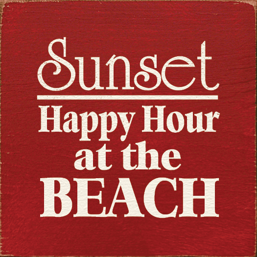 Beach & Lake Sign...Sunset Happy Hour At The Beach