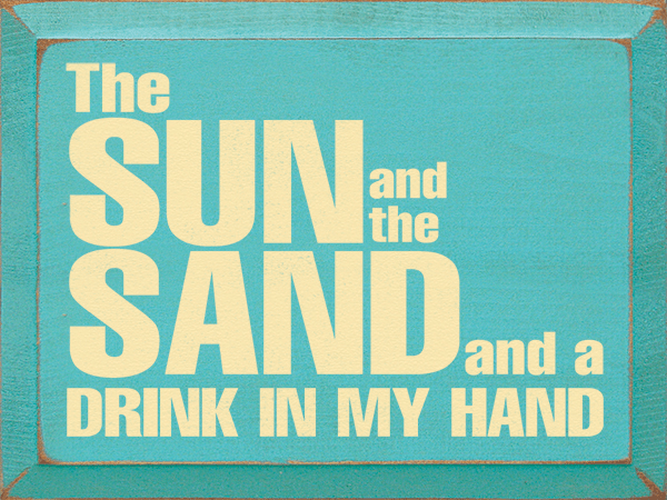 Beach & Lake Sign...The Sun And The Sand And A Drink In My Hand
