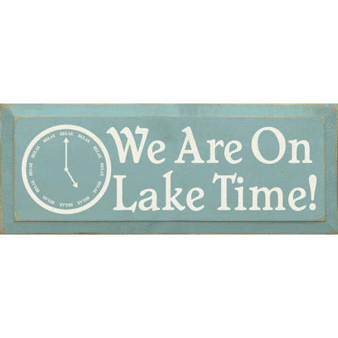 Beach & Lake Sign...We Are On Lake Time! (Clock Graphic)
