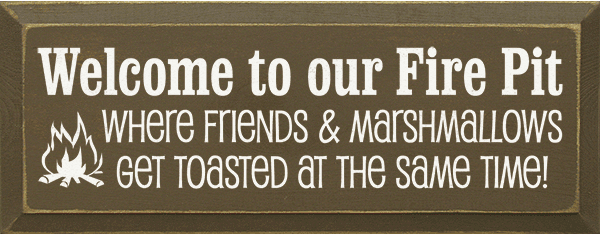 Beach & Lake Sign...Welcome To Our Fire Pit - Where Friends And Marshmallows