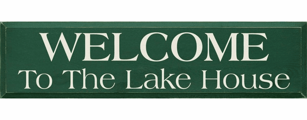 Beach & Lake Sign...Welcome To The Lake House