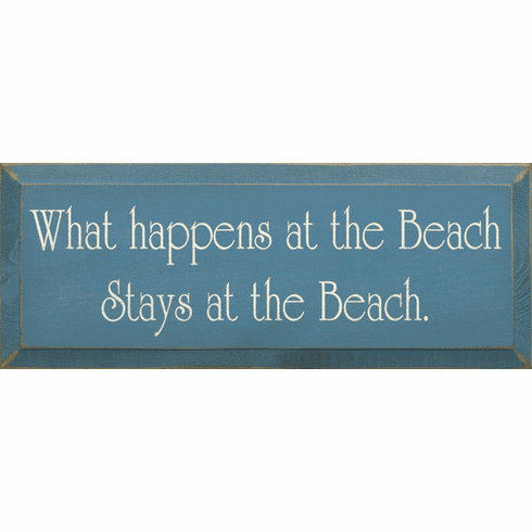 Beach & Lake Sign...What Happens At The Beach Stays At The Beach