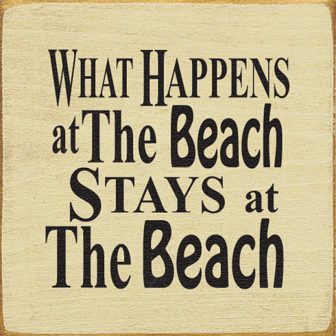 Beach & Lake Sign...What Happens At The Beach Stays At The Beach (Tile)