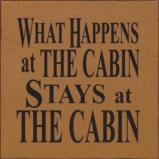 Beach & Lake Sign...What Happens At The Cabin Stays At The Cabin