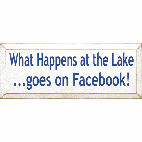 Beach & Lake Sign...What Happens At The Lake...Goes On Facebook