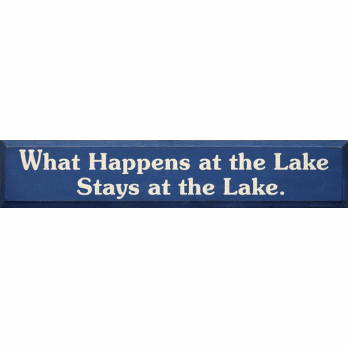 Beach & Lake Sign...What Happens At The Lake Stays At The Lake