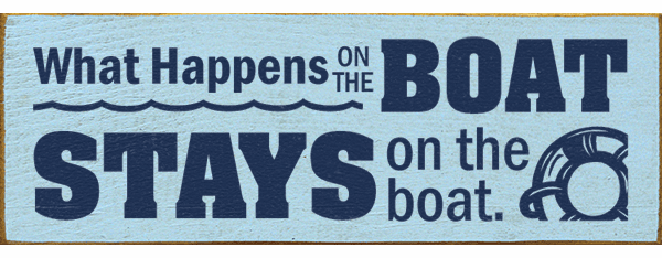 Beach & Lake Sign...What Happens On The Boat Stays On The Boat