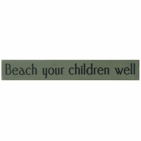 Beach your children well