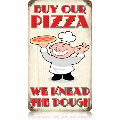 Buy Our Pizza Sign - Knead the Dough Fun Pizza Sign