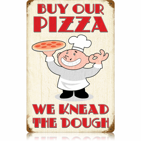Buy Our Pizza Sign - We Knead The Dough Sign