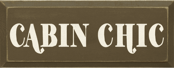 Cabin & Cottage Sign...Cabin Chic