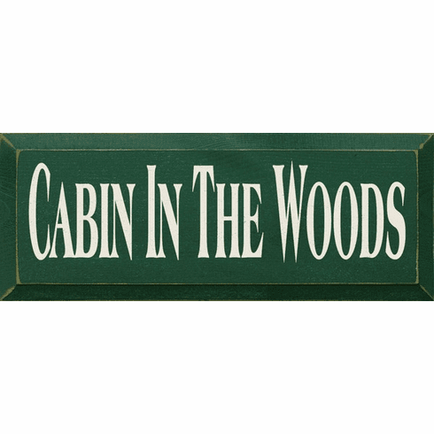 Cabin & Cottage Sign...Cabin In The Woods