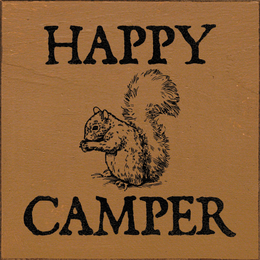 Cabin & Cottage Sign...Happy Camper (Picture Of Squirrel)