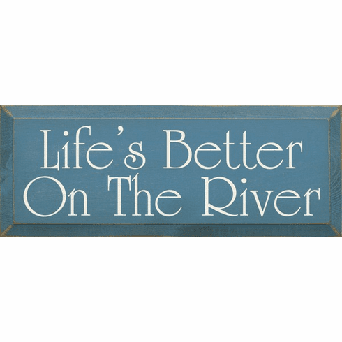 Cabin & Cottage Sign...Life's Better On The River