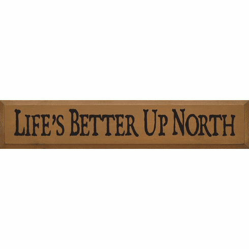 Cabin & Cottage Sign...Life's Better Up North