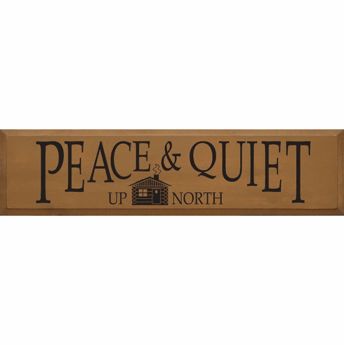Cabin & Cottage Sign...Peace & Quiet Up North