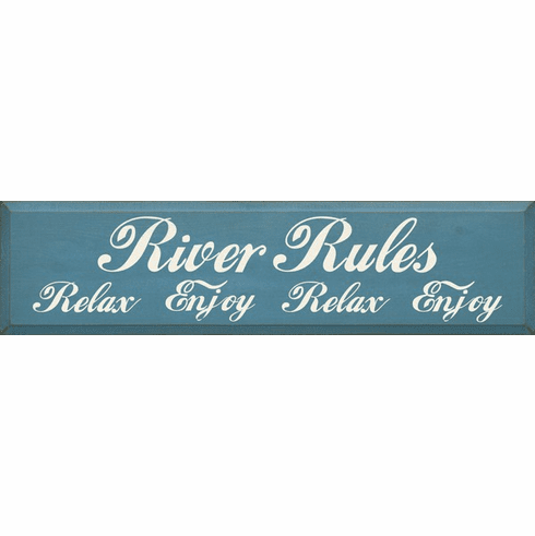 Cabin & Cottage Sign...River Rules: Relax Enjoy Relax Enjoy