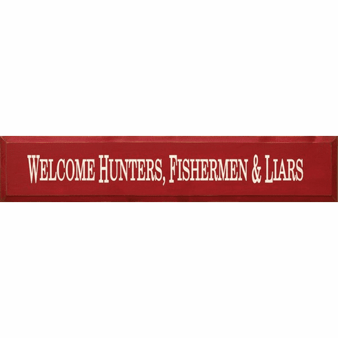 Cabin & Cottage Sign...Welcome Hunters Fishermen & Liars