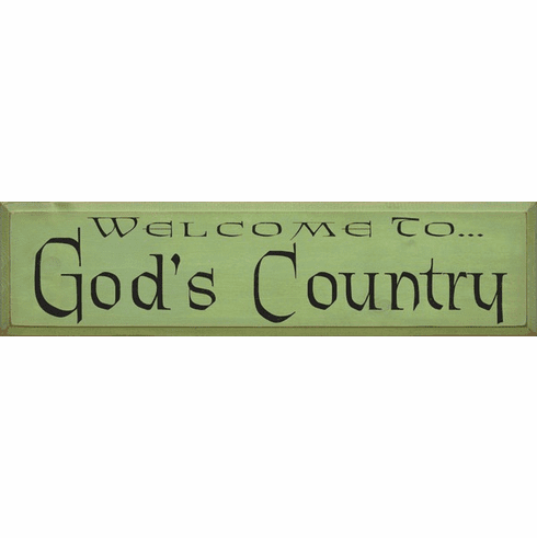 Cabin & Cottage Sign...Welcome To God's Country