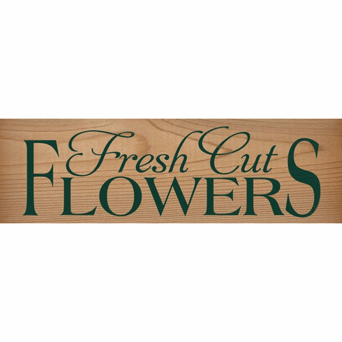 Cedar Sign...Fresh Cut Flowers (Cedar)