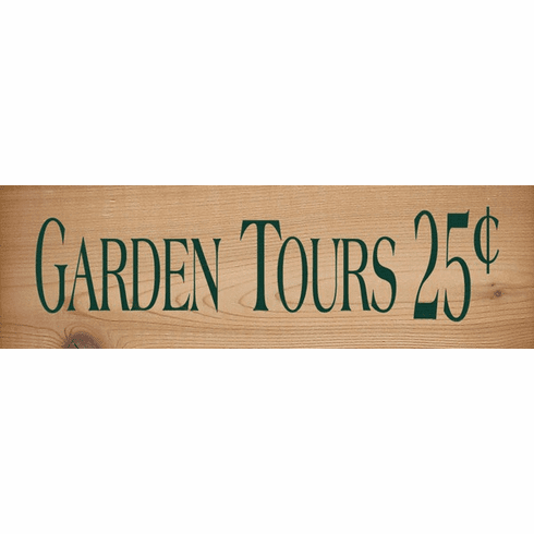Cedar Sign...Garden Tours 25 Cents (Cedar)
