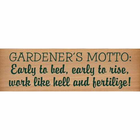 Cedar Sign...Gardener's Motto: Early To Bed, Early To Rise (Cedar)