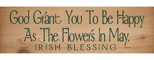 Cedar Sign...God Grant You To Be Happy As The Flowers In May (Cedar)