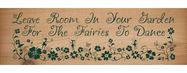 Cedar Sign...Leave Room In Your Garden For The Fairies To Dance (Cedar)