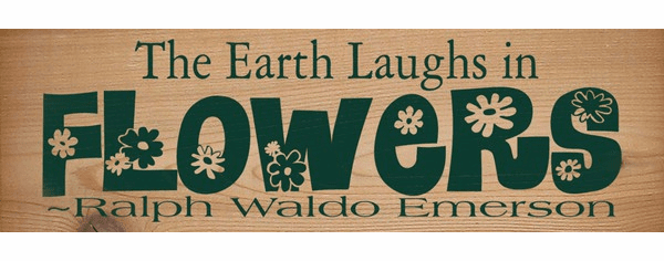 Cedar Sign...The Earth Laughs In Flowers ~ Ralph Waldo Emerson (Cedar)