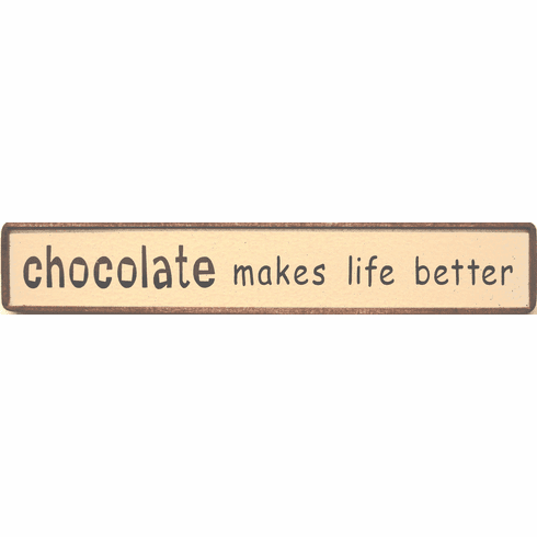 Chocolate Makes Life Better