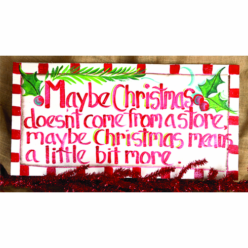 Christmas Means A Bit More Merry Christmas Sign, 24in x 12in