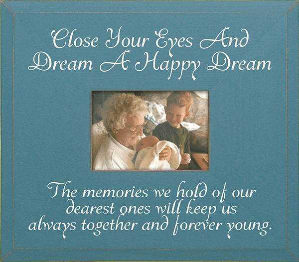 Close Your Eyes and Dream A Happy Dream...Frame