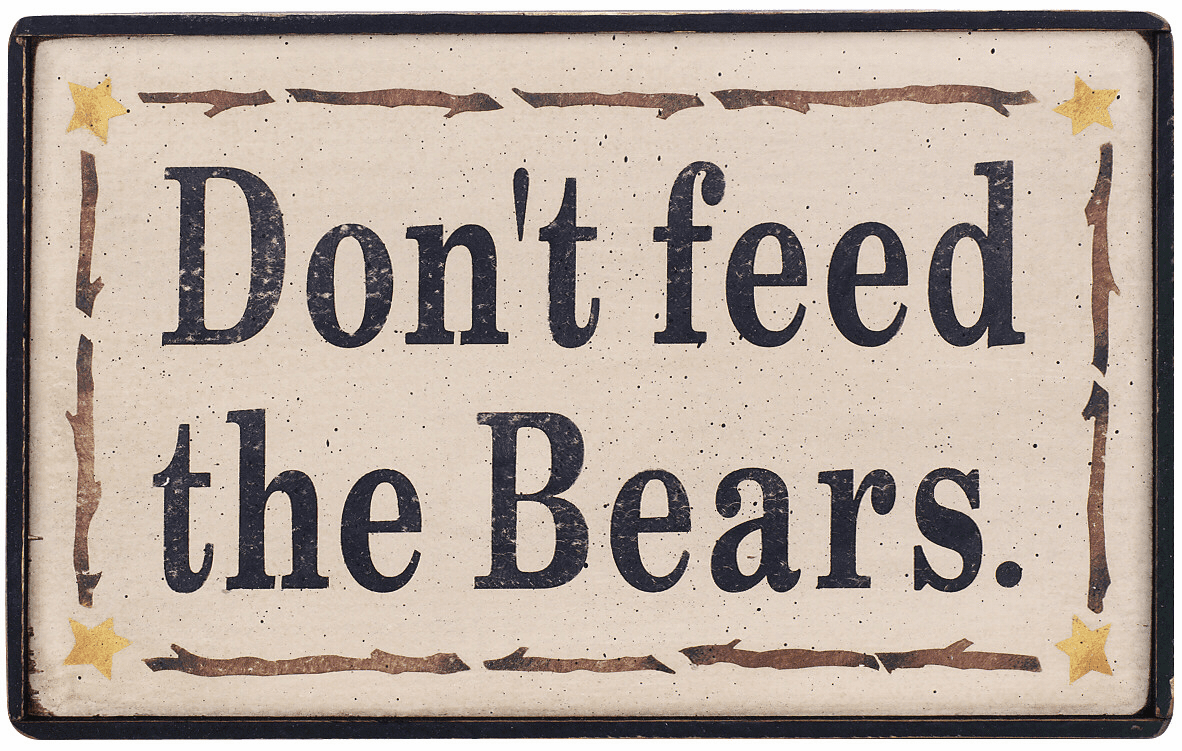 Cottage Decorating - Don't Feed The Bears