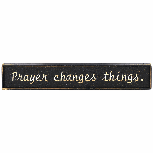 Country Rustic - Prayer changes things