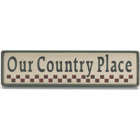 Country Sign - Our Country Place