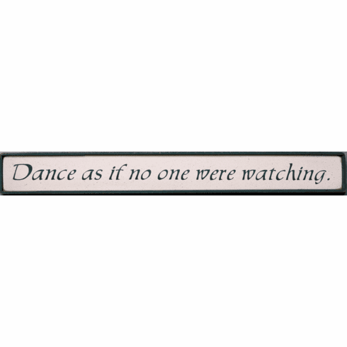 Dance As If No One Were Watching