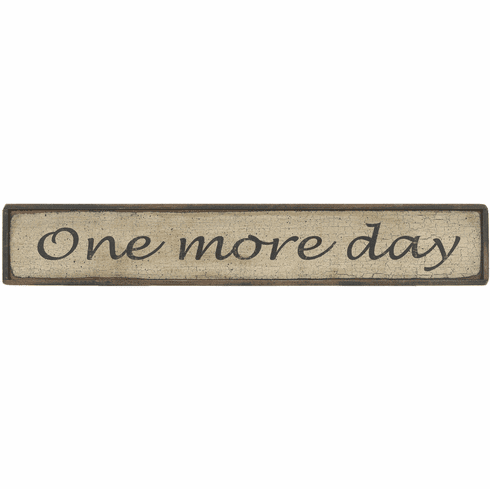 Decorative Sign - One More Day