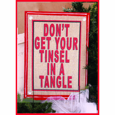 Don't Get Your Tinsel in a Tangle Merry Christmas Sign, 14in x 19in