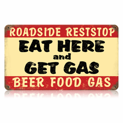 Eat Here and Get Gas - Roadside Reststop Sign