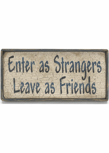 Enter Strangers Leave as Friends